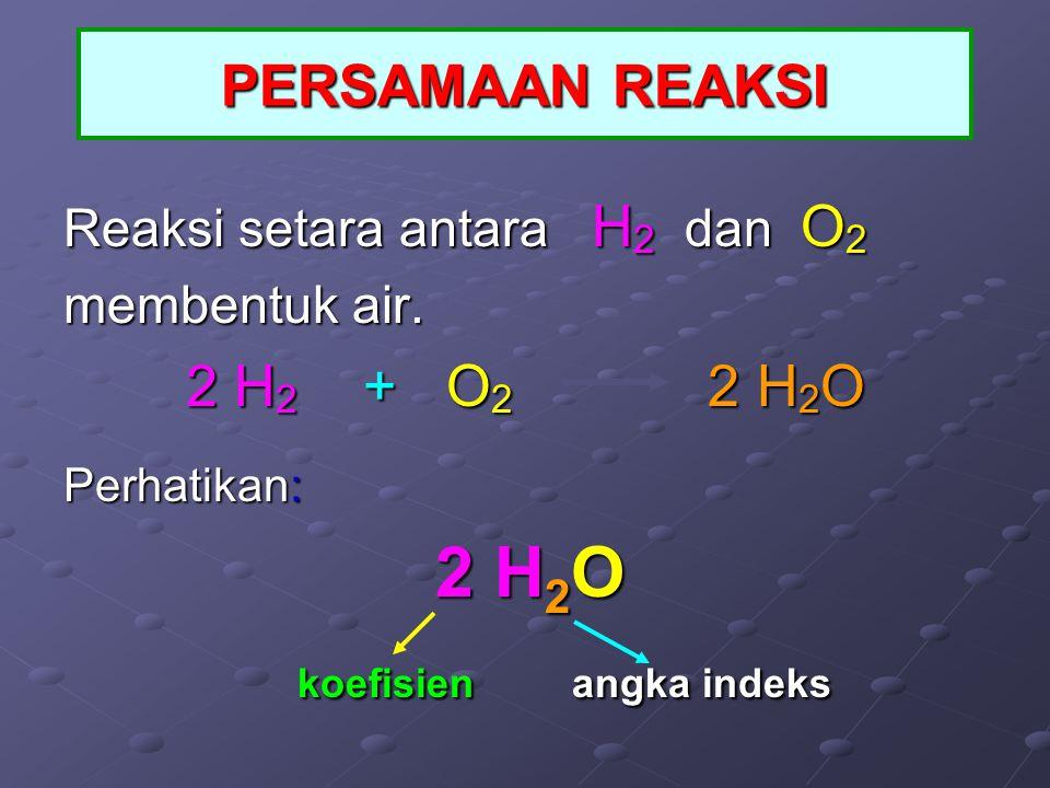 Menggambarkan reaksi kimia yang terdiri atas rumus kimia pereaksi dan hasil reaksi disertai koefisiennya masing-masing PENTING!!!  Reaksi kimia mengu