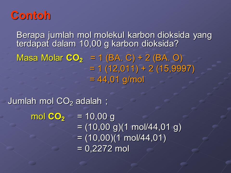 Contoh Berapa massa molar etanol, C 2 H 5 OH? Massa molar C 2 H 5 O 1 H 1 adalah, = 2 (BA. C) + 5 (BA. H) + 1 (BA. O) + 1 (BA. H) = 2 (12,011) + 5 (1,