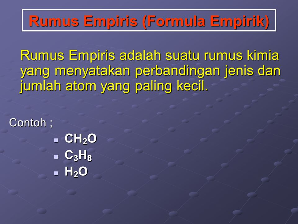 Penentuan Rumus Molekul dari Rumus Empiris Mr = (Massa rumus empiris) n RM = (RE) n