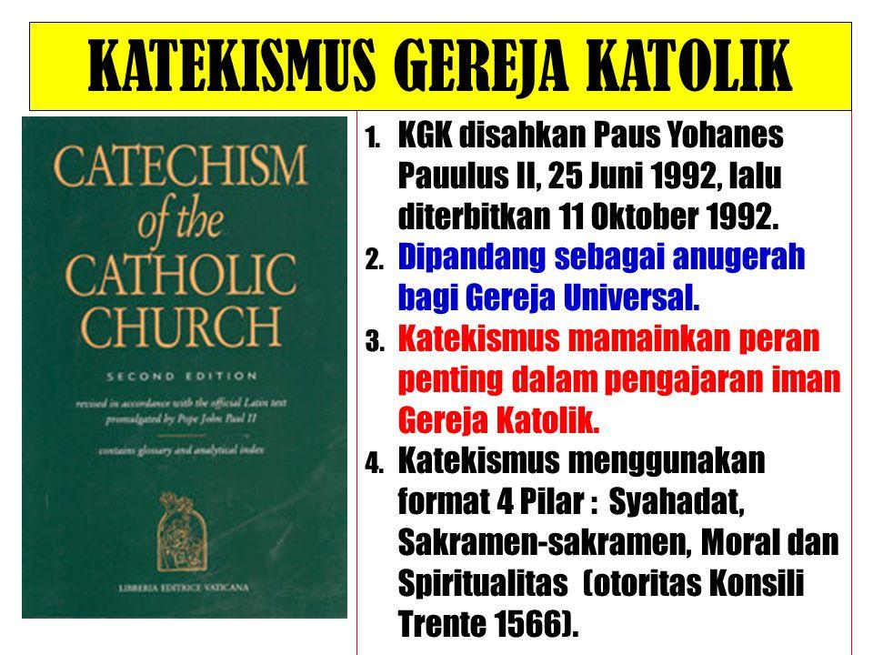 1. KGK disahkan Paus Yohanes Pauulus II, 25 Juni 1992, lalu diterbitkan 11 Oktober 1992. 2. Dipandang sebagai anugerah bagi Gereja Universal. 3. Katek