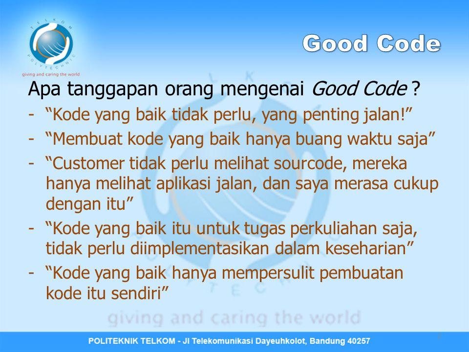 Maintanable: selain source code dapat dikembangkan lebih lanjut, perkembangan sourcode harus dapat dipantau perkembangannya dari waktu ke waktu.