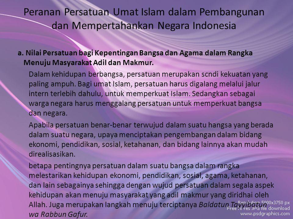 Peranan Persatuan Umat Islam dalam Pembangunan dan Mempertahankan Negara Indonesia a.
