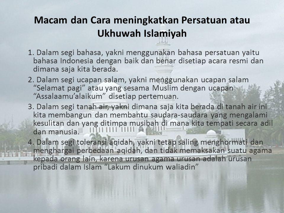 Macam dan Cara meningkatkan Persatuan atau Ukhuwah Islamiyah 1.