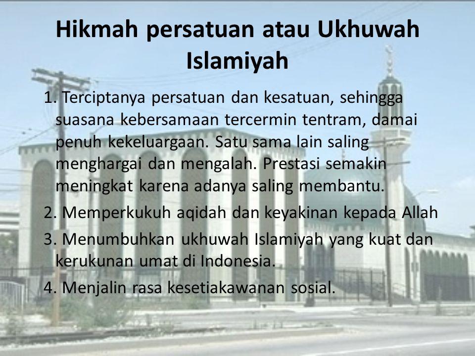 Hikmah persatuan atau Ukhuwah Islamiyah 1.