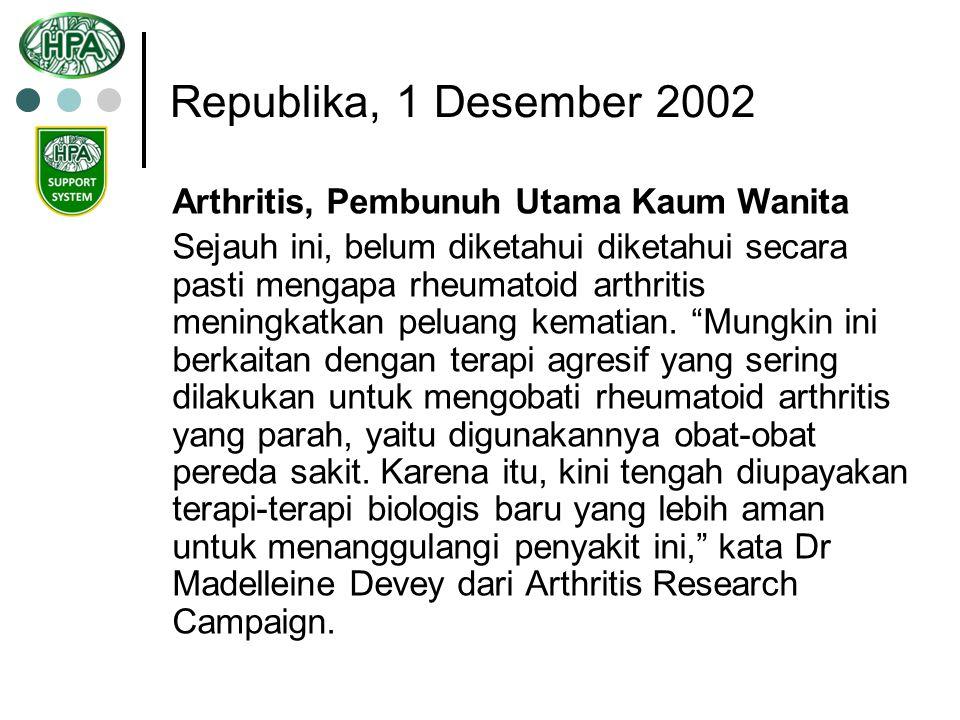Republika, 1 Desember 2002 Arthritis, Pembunuh Utama Kaum Wanita Sejauh ini, belum diketahui diketahui secara pasti mengapa rheumatoid arthritis menin