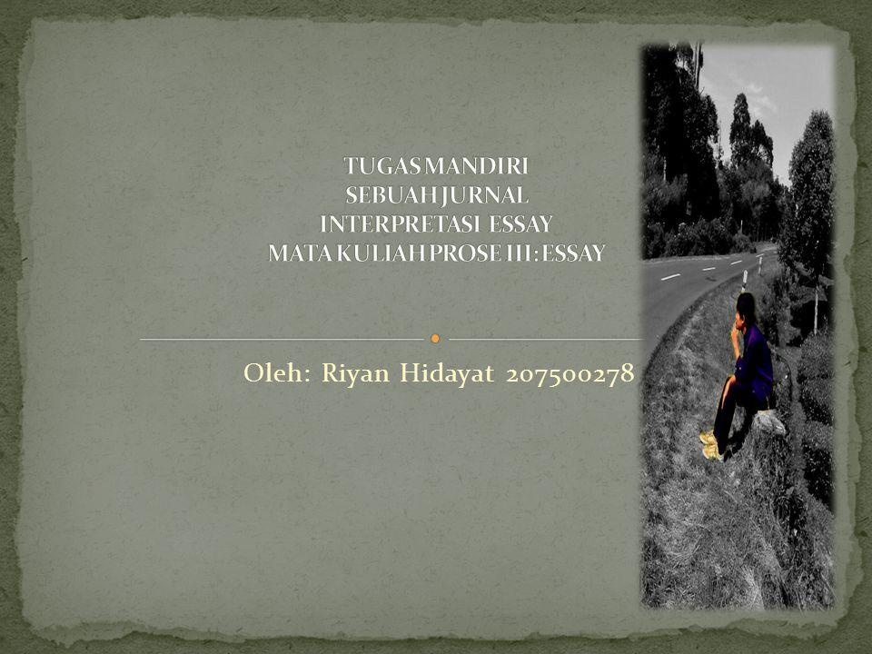 Oleh: Riyan Hidayat 207500278