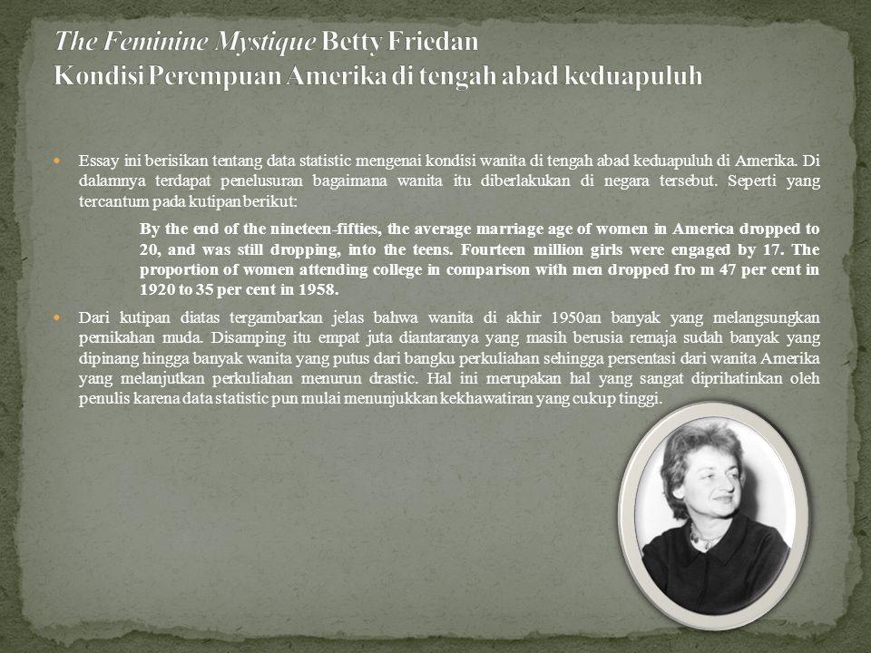 Essay ini berisikan tentang data statistic mengenai kondisi wanita di tengah abad keduapuluh di Amerika.