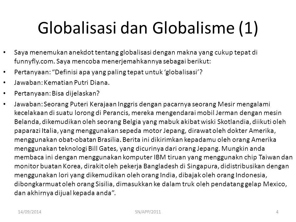 Globalisasi dan Globalisme (1) Saya menemukan anekdot tentang globalisasi dengan makna yang cukup tepat di funnyfly.com. Saya mencoba menerjemahkannya