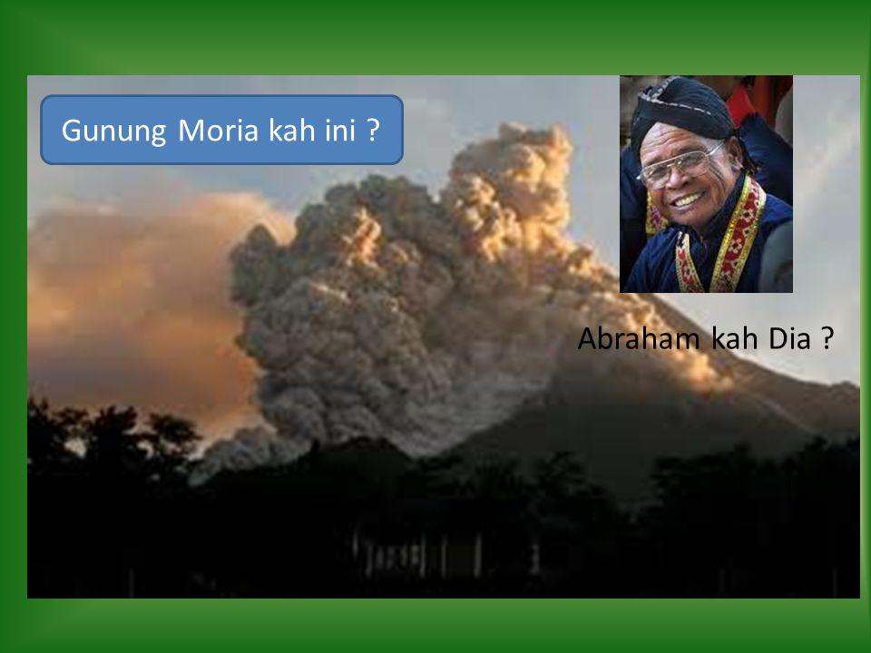 Gunung Moria kah ini ? Abraham kah Dia ?