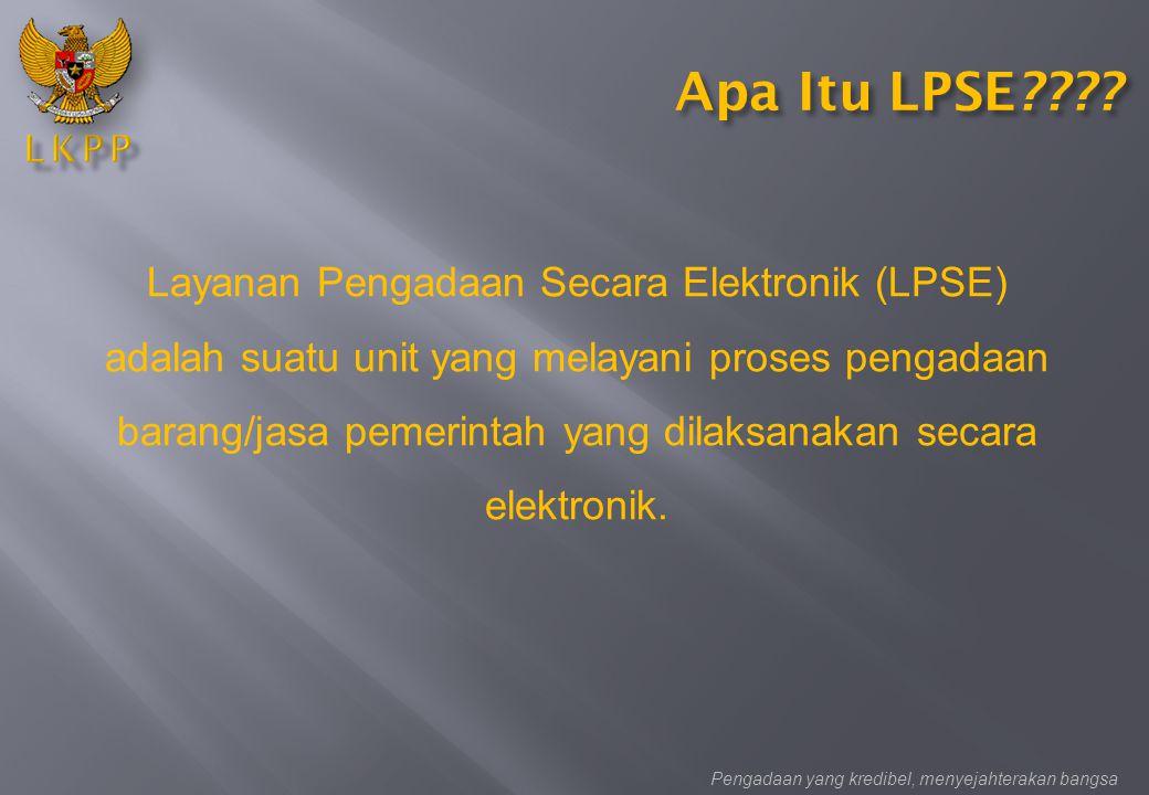 Apa Itu LPSE???? Layanan Pengadaan Secara Elektronik (LPSE) adalah suatu unit yang melayani proses pengadaan barang/jasa pemerintah yang dilaksanakan