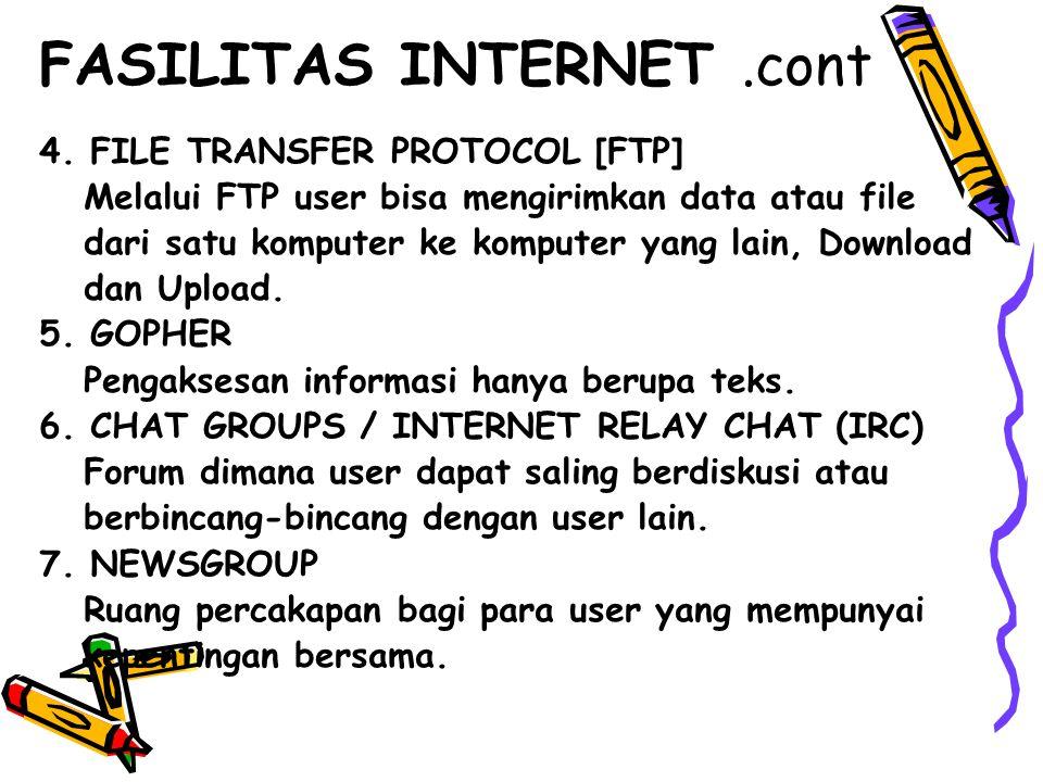 4. FILE TRANSFER PROTOCOL [FTP] Melalui FTP user bisa mengirimkan data atau file dari satu komputer ke komputer yang lain, Download dan Upload. 5. GOP