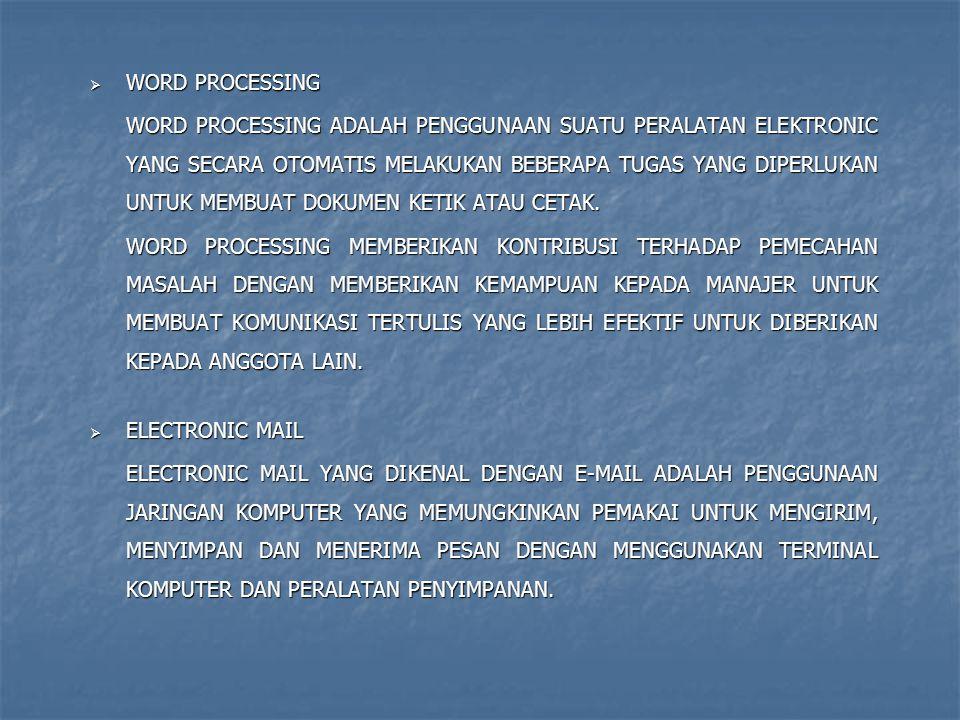  WORD PROCESSING WORD PROCESSING ADALAH PENGGUNAAN SUATU PERALATAN ELEKTRONIC YANG SECARA OTOMATIS MELAKUKAN BEBERAPA TUGAS YANG DIPERLUKAN UNTUK MEM