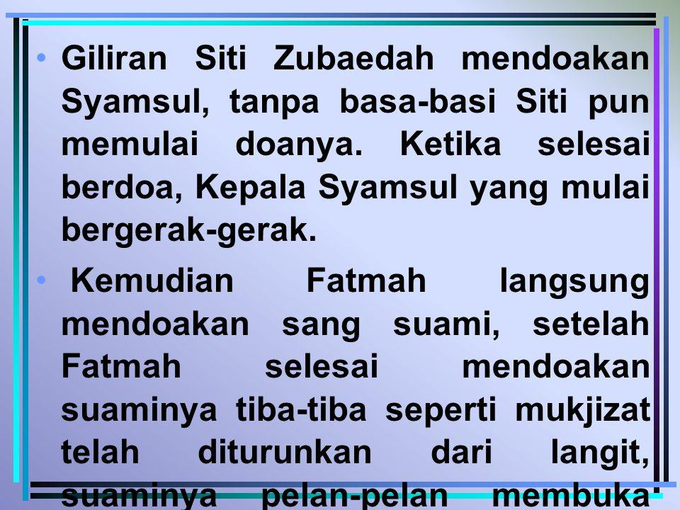Giliran Siti Zubaedah mendoakan Syamsul, tanpa basa-basi Siti pun memulai doanya.