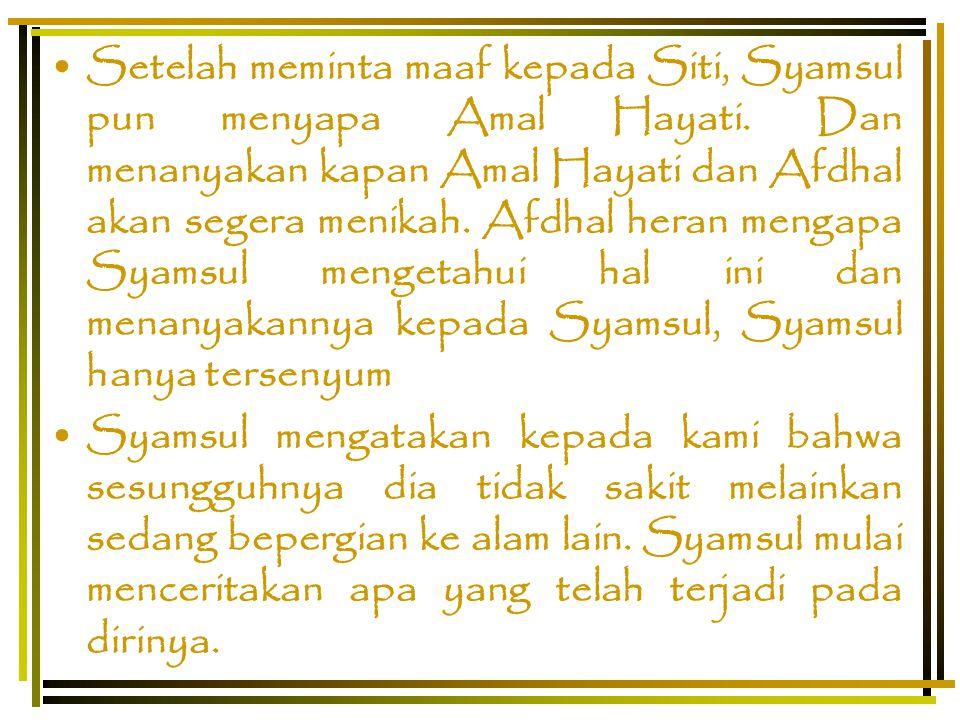 Setelah meminta maaf kepada Siti, Syamsul pun menyapa Amal Hayati.