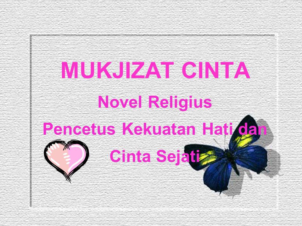 MUKJIZAT CINTA Novel Religius Pencetus Kekuatan Hati dan Cinta Sejati