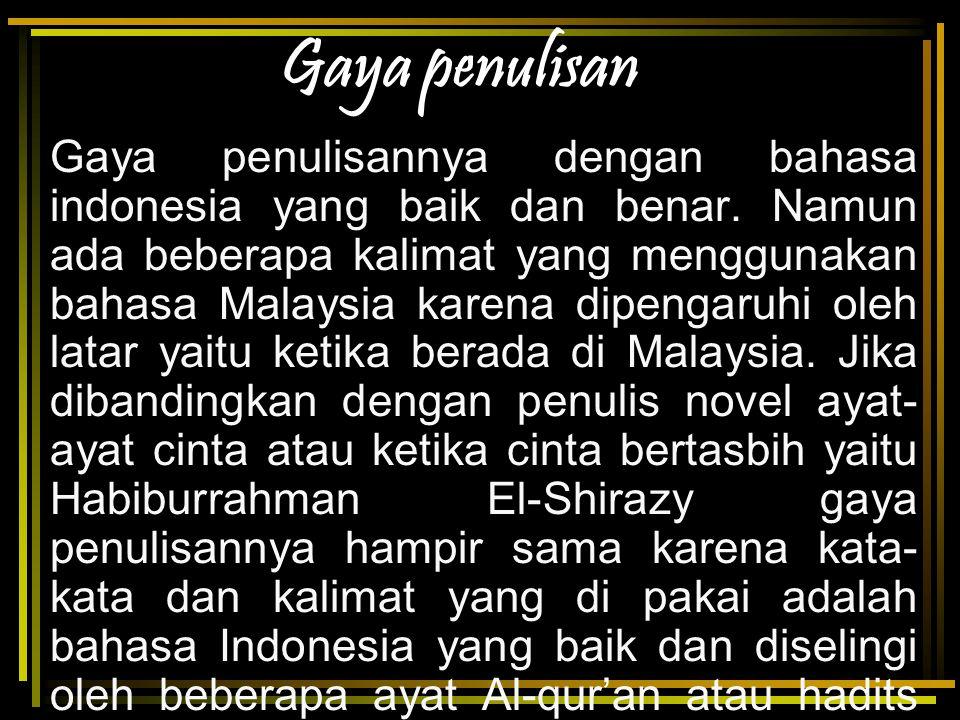 Gaya penulisan Gaya penulisannya dengan bahasa indonesia yang baik dan benar.