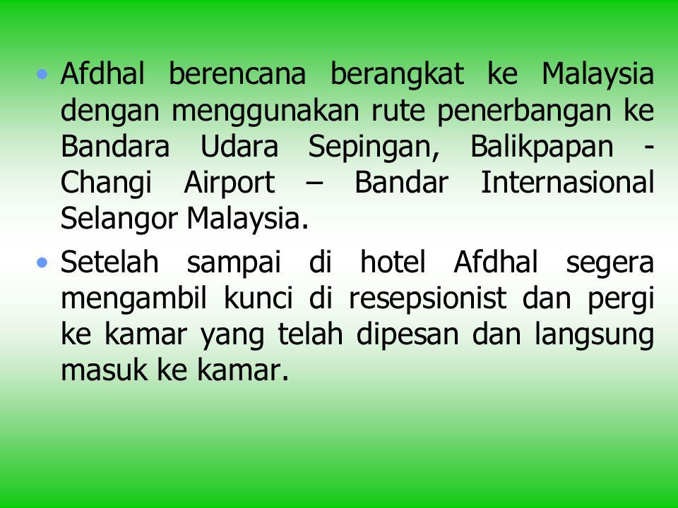 Afdhal berencana berangkat ke Malaysia dengan menggunakan rute penerbangan ke Bandara Udara Sepingan, Balikpapan - Changi Airport – Bandar Internasional Selangor Malaysia.
