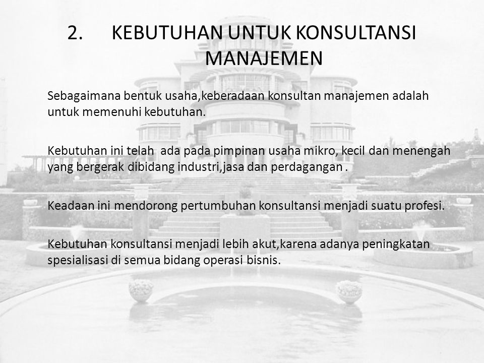 3.KEUNTUNGAN MEMPEKERJAKAN KONSULTAN <Didukung oleh R&D,pengetahuan, perkembangan terakhir tehnik manajemen.