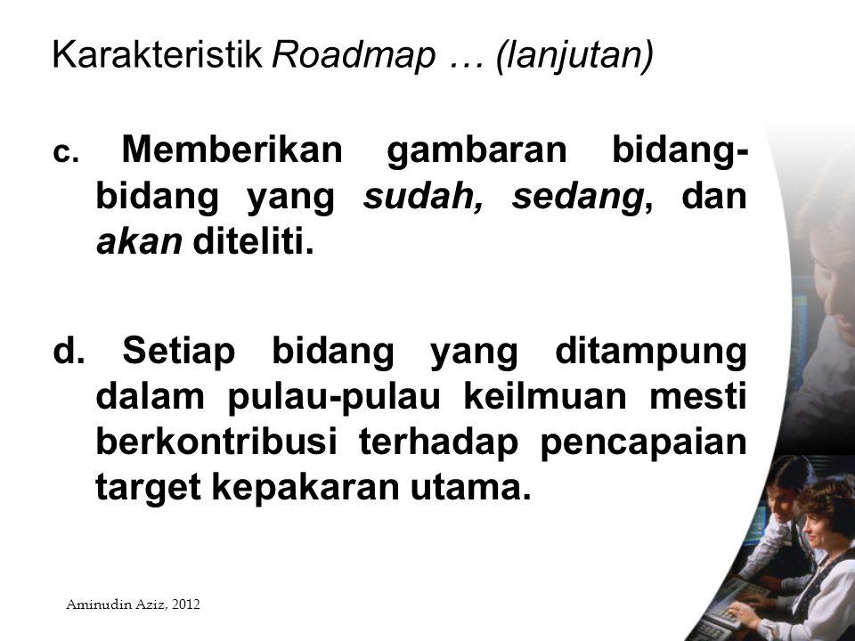 Karakteristik Roadmap … (lanjutan) c.