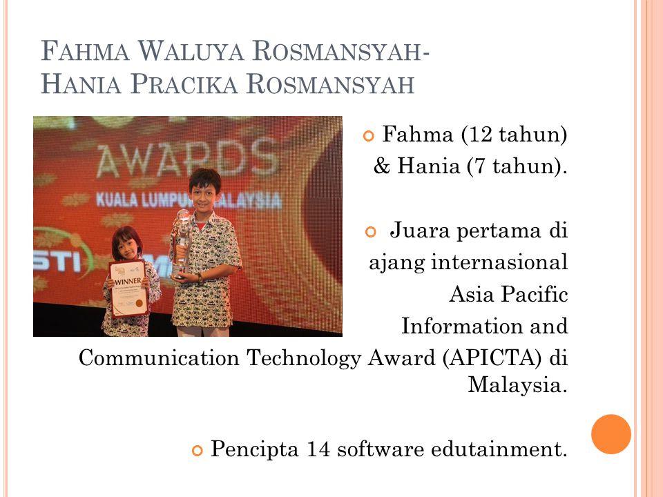 F AHMA W ALUYA R OSMANSYAH - H ANIA P RACIKA R OSMANSYAH Fahma (12 tahun) & Hania (7 tahun). Juara pertama di ajang internasional Asia Pacific Informa