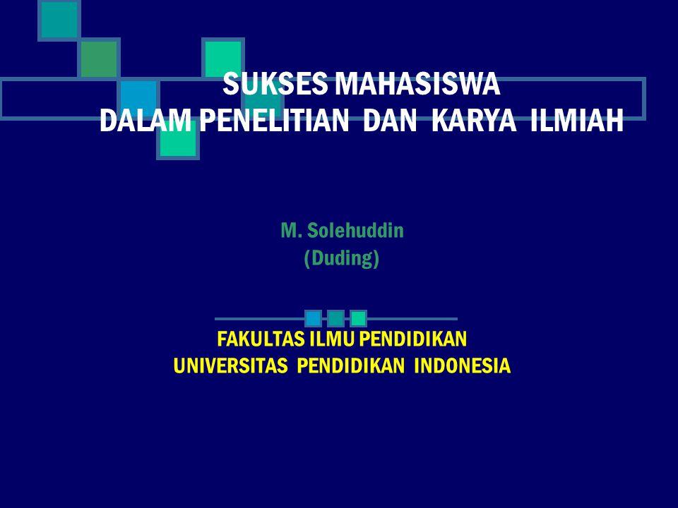 SUKSES MAHASISWA DALAM PENELITIAN DAN KARYA ILMIAH M.