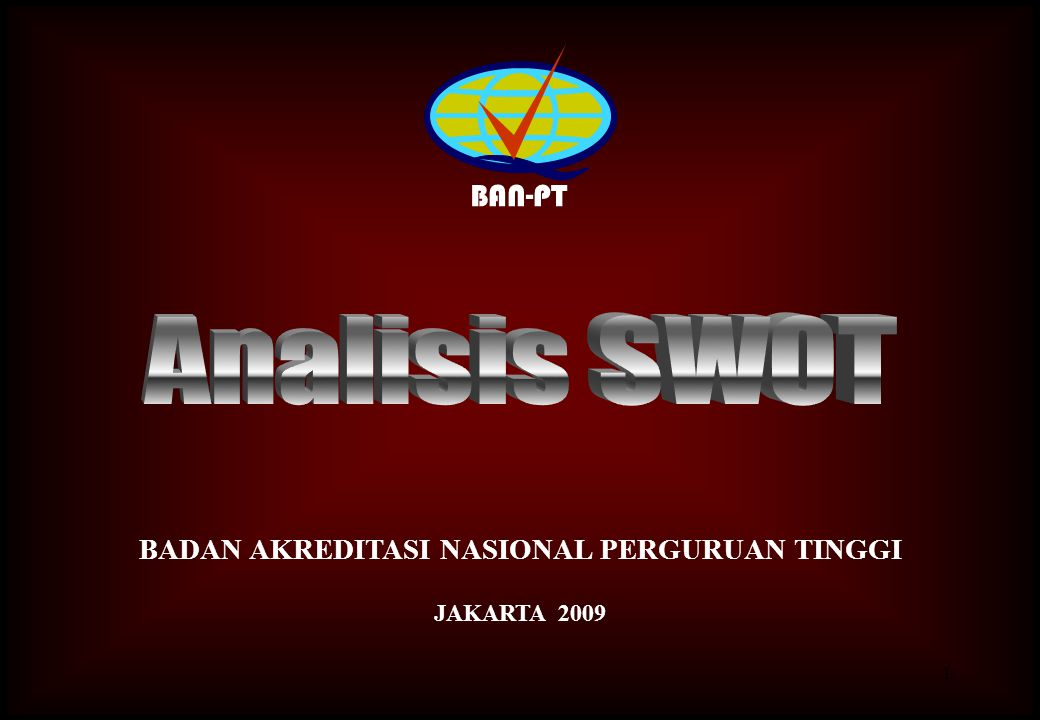 1 BAN-PT BADAN AKREDITASI NASIONAL PERGURUAN TINGGI JAKARTA 2009