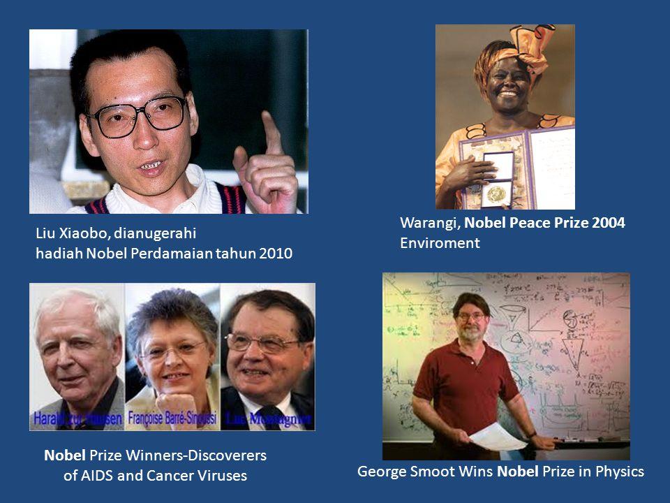 Liu Xiaobo, dianugerahi hadiah Nobel Perdamaian tahun 2010 Nobel Prize Winners-Discoverers of AIDS and Cancer Viruses George Smoot Wins Nobel Prize in Physics Warangi, Nobel Peace Prize 2004 Enviroment
