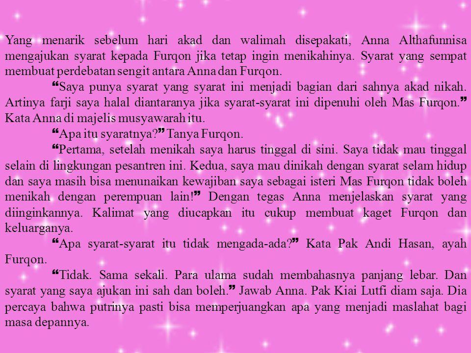 Yang menarik sebelum hari akad dan walimah disepakati, Anna Althafunnisa mengajukan syarat kepada Furqon jika tetap ingin menikahinya. Syarat yang sem