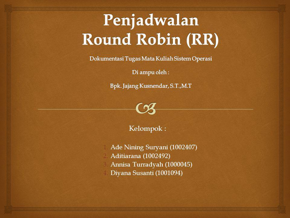 Kelompok : 1.Ade Nining Suryani (1002407) 2.Aditiarana (1002492) 3.Annisa Turradyah (1000045) 4.Diyana Susanti (1001094)