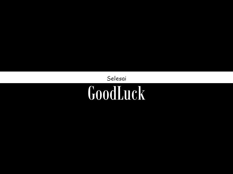 GoodLuck Selesai
