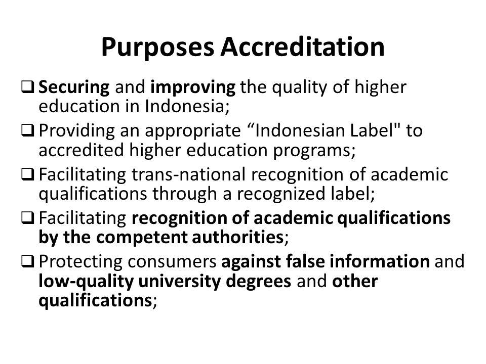 9/14/2014 BAN-PT NATIONAL ACCREDITATION AGENCY FOR HIGHER EDUCATION AKREDITASI Akreditasi = Penjaminan Mutu Eksternal (PME) Konsep Sistem Penjaminan Mutu Perguruan Tinggi, Ditjen - Dikti: – Sistem Penjainan Mutu Internal (Internal QA) dan Sistem Penjaminan Mutu External (External QA) – Inti konsepnya: Peningkatan mutu secara berkelanjutan (Continuous Quality Improvement, CQI) – Baik tidaknya sistem tsb tergantung pada Baik/tidaknya atau kelancaran aliran siklus PDCA (Plan, Do, Check, Actions /Corrective Actions)