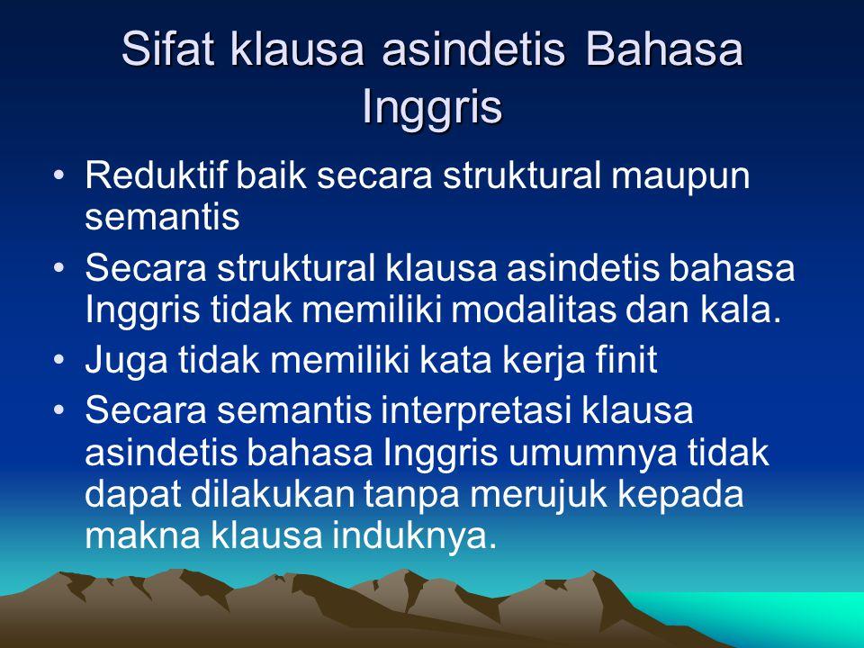 Klausa asindetis Bahasa Indonesia Dihubungkan dengan koma Tidak selalu reduktif