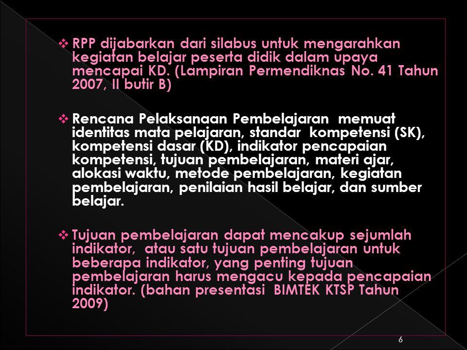  RPP dijabarkan dari silabus untuk mengarahkan kegiatan belajar peserta didik dalam upaya mencapai KD.