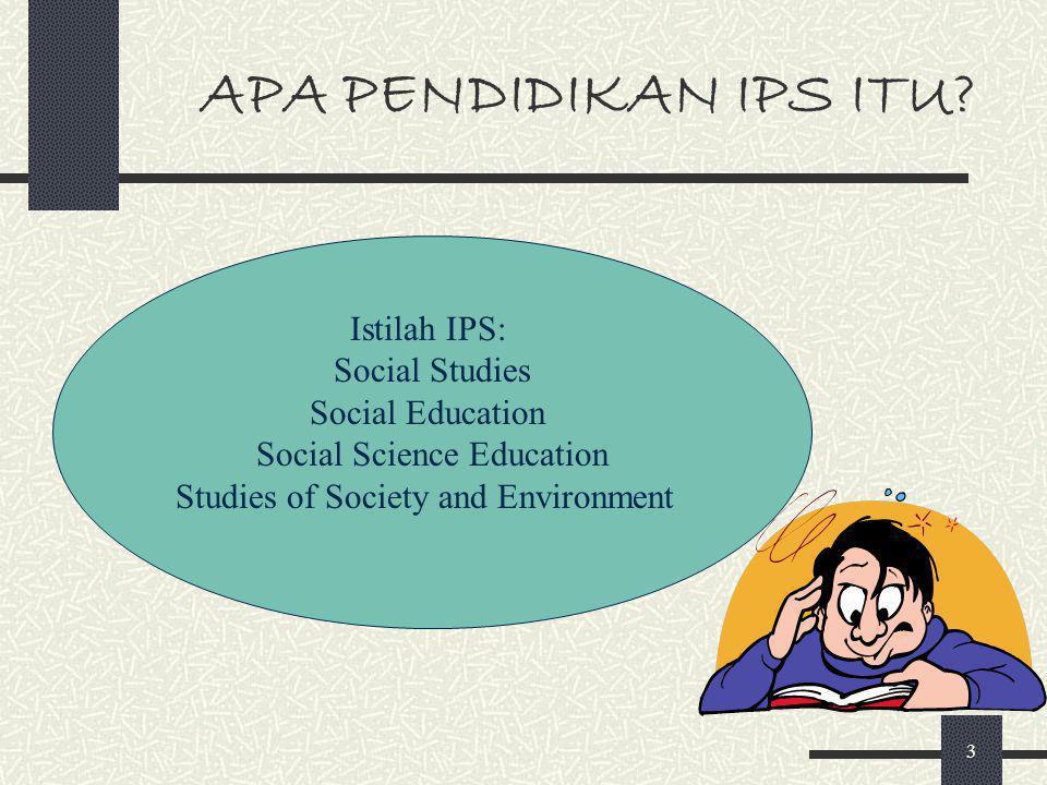 2 APA PENDI DIKAN IPS ITU? IPS SD nama mata pelajaran/BS integrasi konsep IIS, humaniora, IPA/sains, isu/masalah sosial kehidupan dimensi pedagogik da