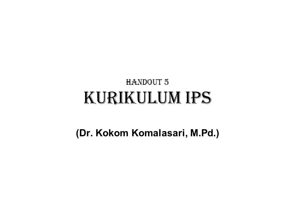 Handout 5 Kurikulum IPS (Dr. Kokom Komalasari, M.Pd.)