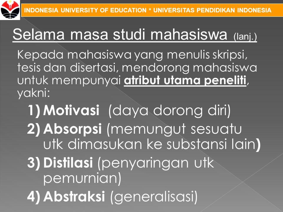 INDONESIA UNIVERSITY OF EDUCATION * UNIVERSITAS PENDIDIKAN INDONESIA Kepada mahasiswa yang menulis skripsi, tesis dan disertasi, mendorong mahasiswa u