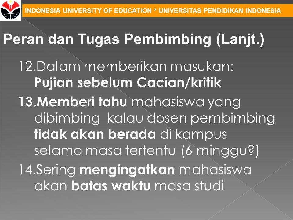 INDONESIA UNIVERSITY OF EDUCATION * UNIVERSITAS PENDIDIKAN INDONESIA 12.Dalam memberikan masukan: Pujian sebelum Cacian/kritik 13. Memberi tahu mahasi