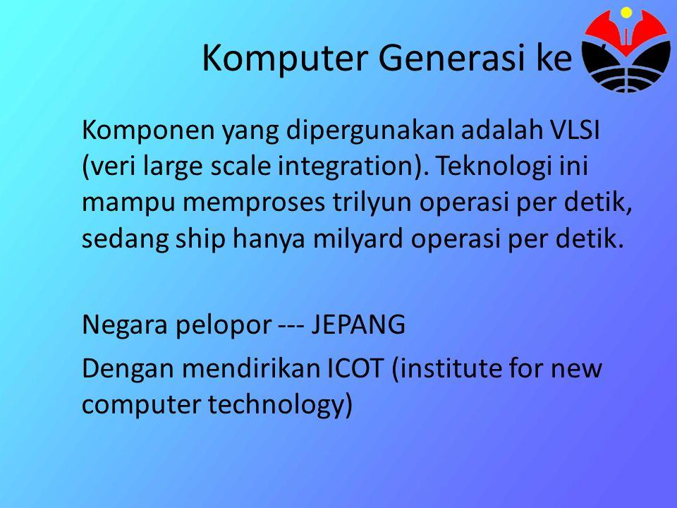 Keberhasilan Komputer generasi V Menterjemahkan bahasa manusia sehingga manusia dapat bercakap cakap langsung dengan komputer Penghematan energi komputer Dapat melakukan diagnosa penyakit yang lebih akurat,dsb