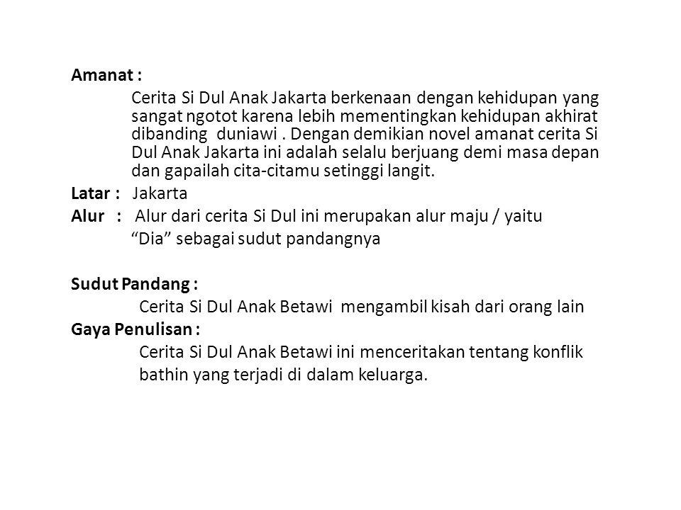 Amanat : Cerita Si Dul Anak Jakarta berkenaan dengan kehidupan yang sangat ngotot karena lebih mementingkan kehidupan akhirat dibanding duniawi. Denga