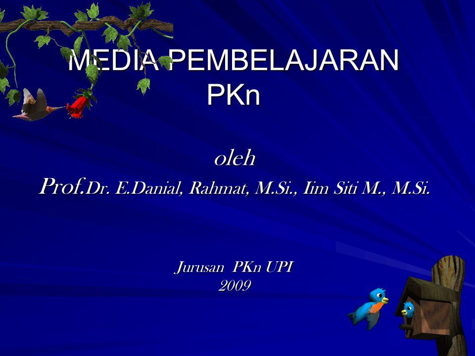 MEDIA PEMBELAJARAN PKn oleh Prof.Dr. E.Danial, Rahmat, M.Si., Iim Siti M., M.Si.