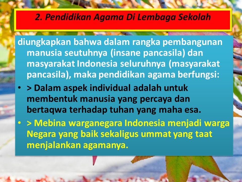 diungkapkan bahwa dalam rangka pembangunan manusia seutuhnya (insane pancasila) dan masyarakat Indonesia seluruhnya (masyarakat pancasila), maka pendi