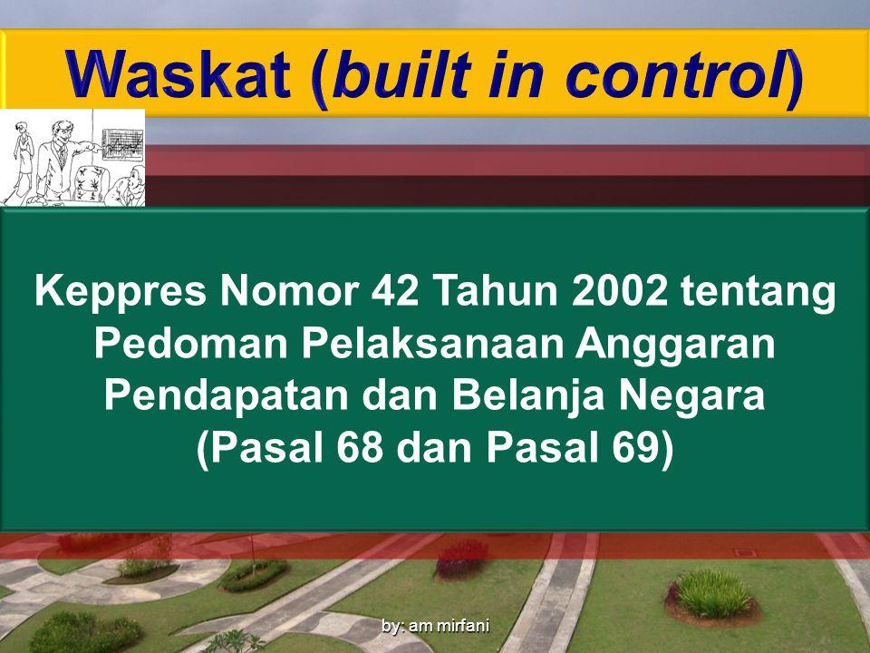 Instruksi Presiden Nomor 1 Tahun 1989 tentang Pedoman Pelaksanaan Sistem Pengawasan Melekat Keppres Nomor 42 Tahun 2002 tentang Pedoman Pelaksanaan An