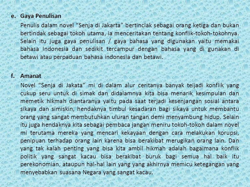 """e.Gaya Penulisan Penulis dalam novel """"Senja di Jakarta"""" bertinclak sebagai orang ketiga dan bukan bertindak sebagai tokoh utama, ia menceritakan tenta"""