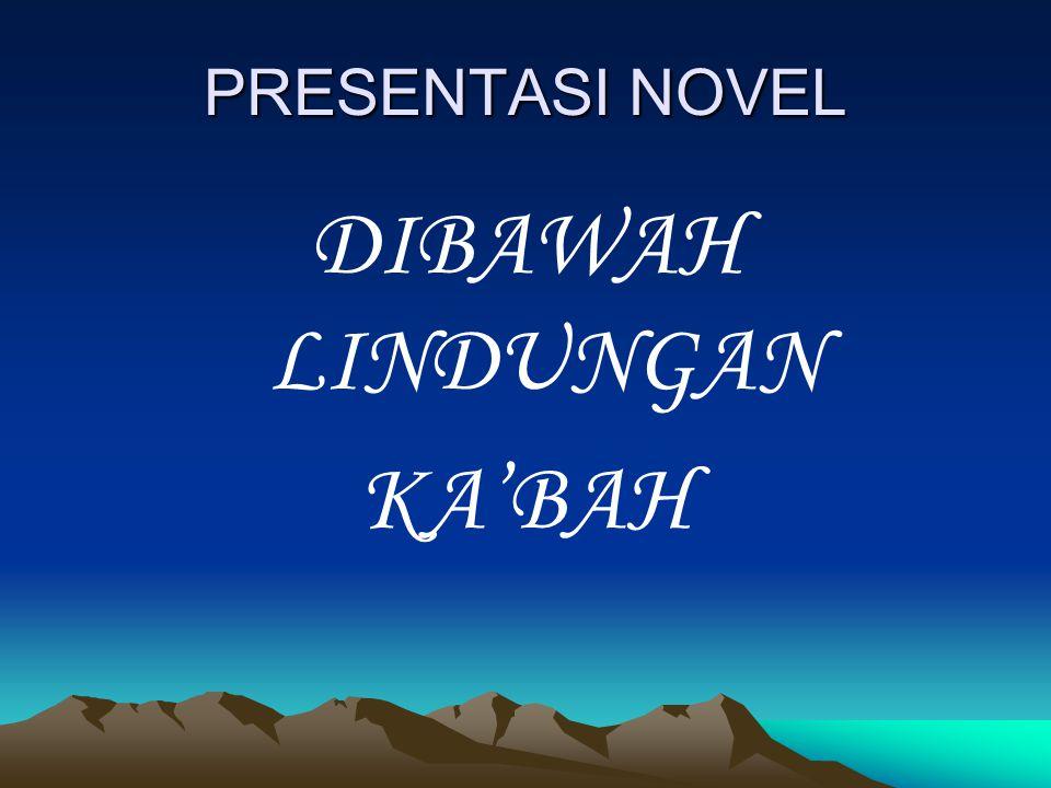PRESENTASI NOVEL DIBAWAH LINDUNGAN KA'BAH