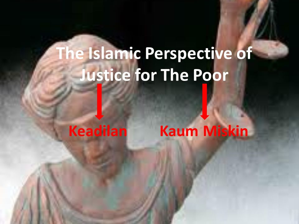 The Islamic Perspective of Justice for The Poor KeadilanKaum Miskin