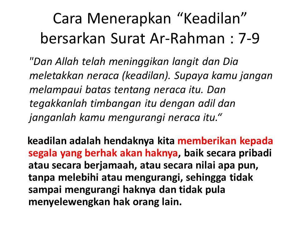 """Cara Menerapkan """"Keadilan"""" bersarkan Surat Ar-Rahman : 7-9"""