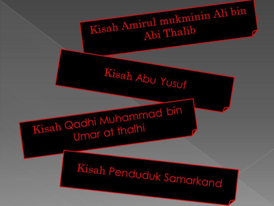 Kisah Amirul mukminin Ali bin Abi Thalib Kisah Abu Yusuf Kisah Qadhi Muhammad bin Umar at thalhi Kisah Penduduk Samarkand