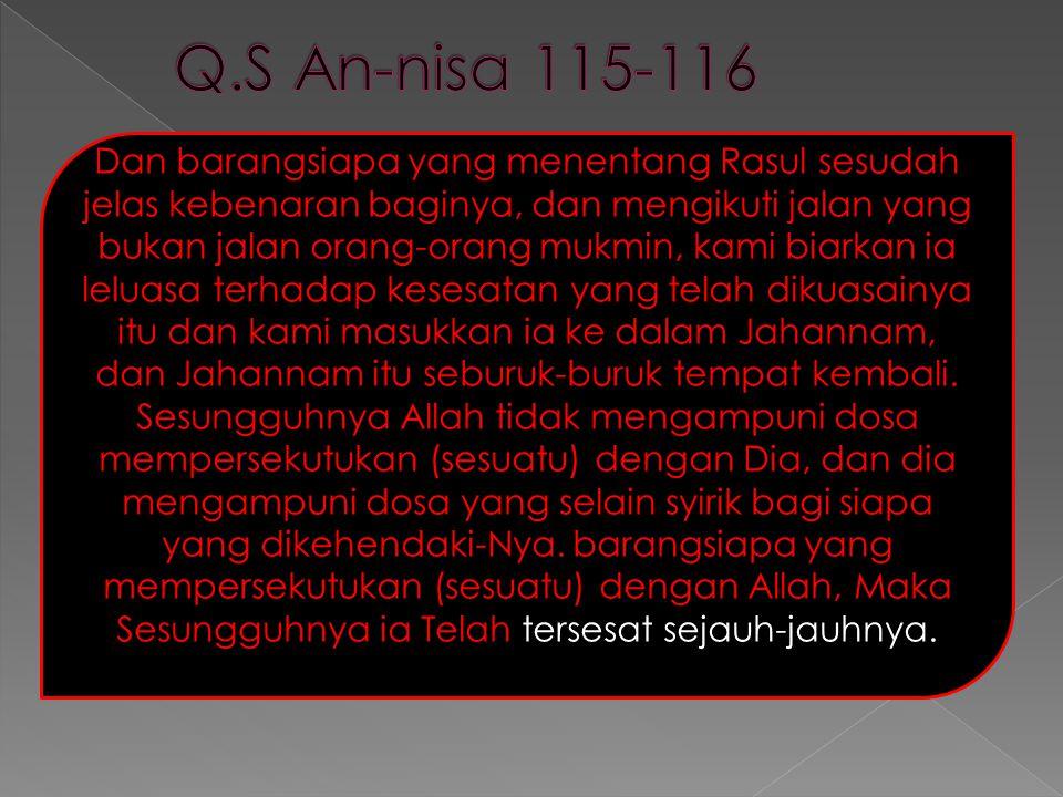 Dan barangsiapa yang menentang Rasul sesudah jelas kebenaran baginya, dan mengikuti jalan yang bukan jalan orang-orang mukmin, kami biarkan ia leluasa