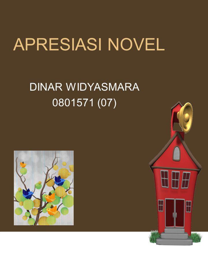 APRESIASI NOVEL DINAR WIDYASMARA 0801571 (07)