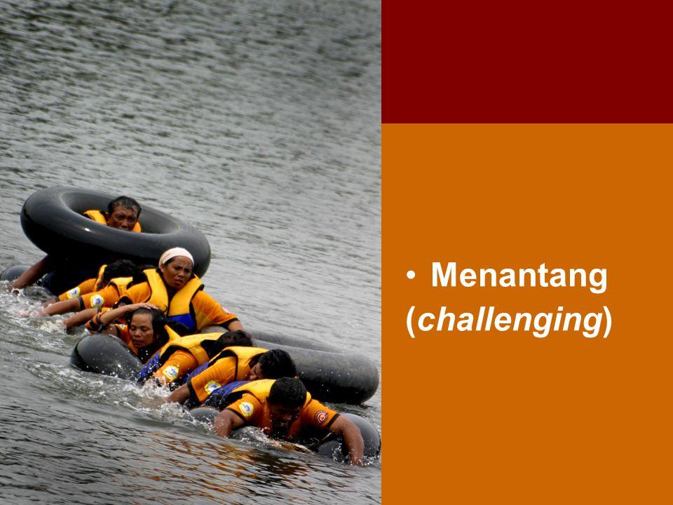 Menantang (challenging)